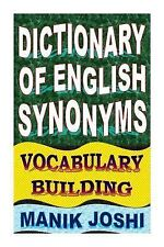 Dictionary of English Synonyms: Vocabulary Building by Manik Joshi (2014,...