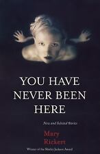 You Have Never Been Here by Mary Rickert (2015, Paperback)