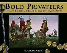Bold Privateers: Terror, Plunder and Profit on Canada's Atlantic Coast (Formac I