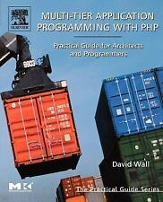Multi-Tier Application Programming with PHP : Practical Guide for Architects...