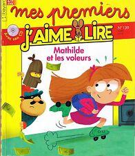MES PREMIERS J'AIME LIRE sans CD * Mathilde et les voleurs n° 139  * CP / CE1