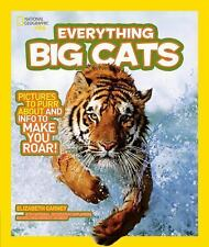 National Geographic Kids Everything: Big Cats : Pictures to Purr about and...