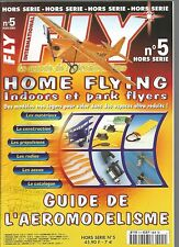 FLY HS N°05 HOME FLYING INDOORS ET PARK FLYERS - LES MATERIAUX / LA CONSTRUCTION