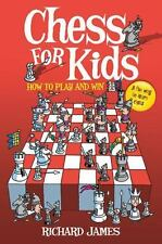 Chess for Kids: How to Play and Win, James, Richard, Good Book