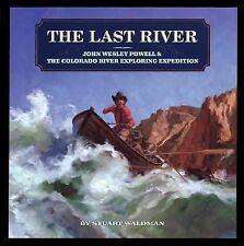 The Last River: John Wesley Powell and the Colorado River Exploring Expedition (