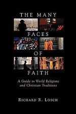 The Many Faces of Faith: A Guide to World Religions and Christian Traditions, Lo