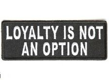 LOYALTY IS NOT AN OPTION EMBROIDERED BIKER PATCH