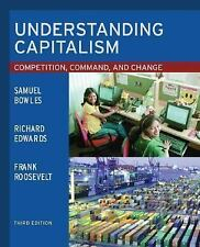 Understanding Capitalism : Competition, Command, and Change by Frank...