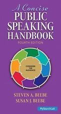 A Concise Public Speaking Handbook by Steven A. Beebe and Susan J. Beebe...