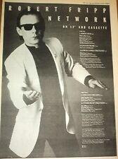 Robert Fripp (KING CRIMSON) Network 1985  UK Poster size Press ADVERT 16x12 inch