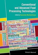 CONVENTIONAL AND ADVANCED FOOD PROCESSING - SUVENDU BHATTACHARYA (HARDCOVER) NEW