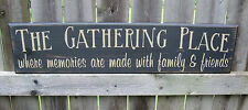 "PRIMITIVE COUNTRY THE GATHERING PLACE 24"" SIGN MEMORIES MADE"