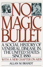No Magic Bullet : A Social History of Venereal Disease in the United States S...