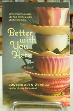 Better With You Here by Gwendolyn Zepeda (Paperback, 2012)