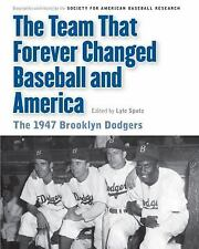The Team That Forever Changed Baseball and America: The 1947 Brooklyn -ExLibrary