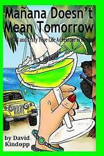 Mañana Doesn't Mean Tomorrow: A Wild and Crazy True-Life Adventure in -ExLibrary