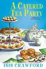 A Mystery with Recipes: A Catered Tea Party 12 by Isis Crawford (2016,...