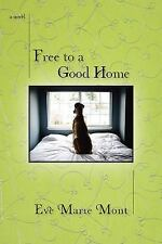 Free to a Good Home Mont, Eve Marie Paperback