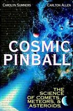 Cosmic Pinball: The Science of Cosmets, Meteors, and Asteroids-ExLibrary