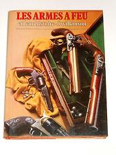 LES ARMES A FEU Mousquet Brown Bess Pistolets de duel Colt Winchester Revolver