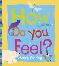 How Do You Feel? Stanley, Mandy Very Good Book