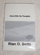 Alone With My Thoughts by Rian D Botts1997 poetry SIGNED