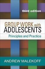 Group Work with Adolescents, Third Edition: Principles and Practice