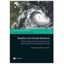 Directions in Development Ser.: Weather and Climate Resilience : Effective...