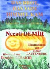 Necati Demir-le pain, qui est tombé du ciel