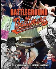 Battleground Baltimore: How One Arena Changed Wrestling History (The History of