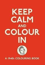 Keep Calm and Colour In : A 1940s Colouring Book by Michael O'Mara Books UK...