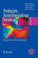 Pediatric Anesthesiology Review : Clinical Cases for Self-Assessment by...