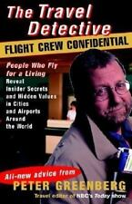 The Travel Detective Flight Crew Confidential: People Who Fly for a Living Reve