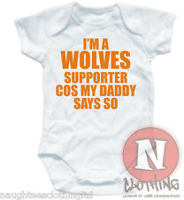 I'm un Wolves supporter cos my Daddy dice so body body traje 3-6