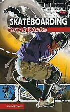 Skateboarding: How It Works (The Science of Sports (Sports Illustrated for Kids)