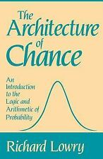 The Architecture of Chance: An Introduction to the Logic and Arithmetic of