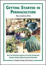 Simple Living: Getting Started in Permaculture : Over 50 DIY Projects for...