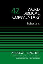 Word Biblical Commentary: Ephesians, Volume 42 by Andrew Lincoln (2014,...