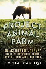 Project Animal Farm : An Accidental Journey into the Secret World of Farming...