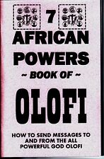 THE 7 AFRICAN POWERS BOOK OF OLOFI sending messages to/from god seven