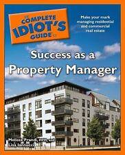 The Complete Idiot's Guide to Success as a Property Manager Complete Idiot's Gu