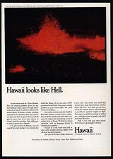 1971 HAWAII Looks Like Hell - Lava Flow - Volcano Islands - VINTAGE AD