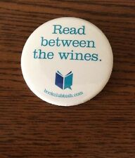 """Read between the wines"" 1 3/4"" Book Club Pinback Pin Button NEW"