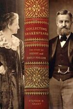 Collecting Shakespeare: The Story of Henry and Emily Folger-ExLibrary
