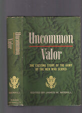 Uncommon Valor: The Exciting Story of the Army by the Men Who Served, Merrill DJ