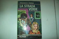 FRANCESCO ENNA-LA STRADA VERDE-LE ORE MURSIA N.12-1969 PRIMA EDIZIONE RILEGATO!!