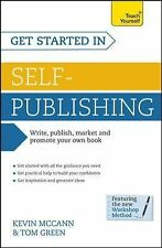 Self-Publishing Books and Ebooks: Teach Yourself by Tom Green and Kevin...