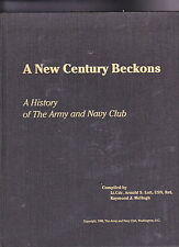 A NEW CENTURY BECKONS: A HISTORY OF THE ARMY & NAVY CLUB-LT. CDR. LOTT-1988