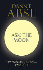 Ask the Moon by Dannie Abse (Hardback, 2014) New Book