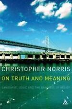 On Truth And Meaning: Language, Logic And the Grounds of Belief (Athlone Contemp